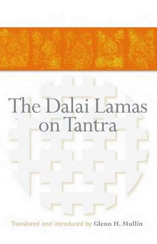 Glenn Mullin (tr.) - The Dalai Lamas on Tantra
