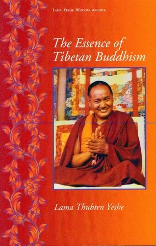 Lama Tubthen Yeshe - The Essence of Tibetan Buddhism