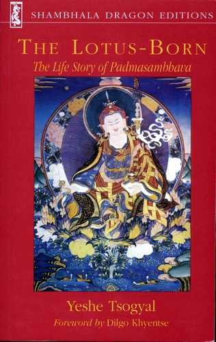 Yeshe Tsogyal - The Lotus-Born - The Life Story of Padmasambhava