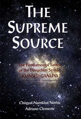 Kunjed Gyalpo - The Supreme Source - The Fundamental Tantra of t