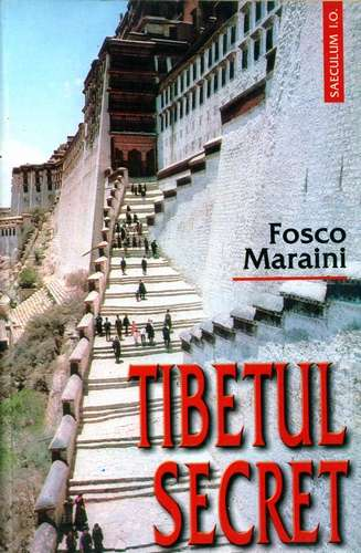 Fosco Maraini - Tibetul Secret