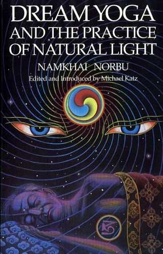 Namkhai Norbu - Dream Yoga and the Practice of Natural Light