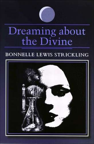 Bonnelle Lewis Strickling - Dreaming about the Divine