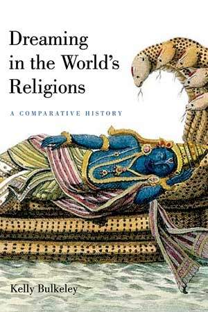 Kelly Bulkeley - Dreaming in the World Religions