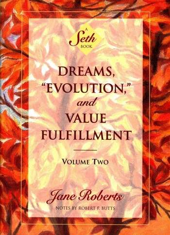 Jane Roberts - Dreams, Evolution and Value Fulfillment