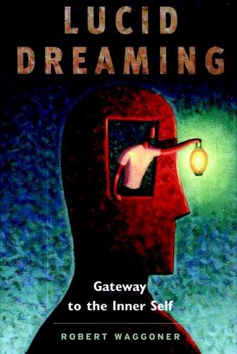 Robert Waggoner - Lucid Dreaming - Gateway to the Inner Self