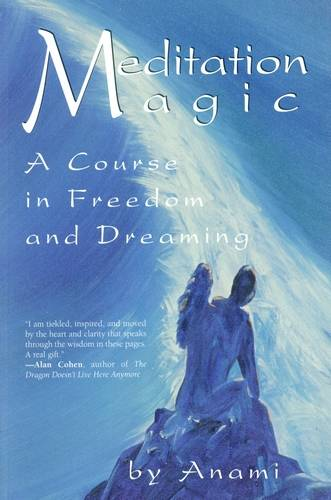 Anami - Meditation Magic - A Course in Freedom and Dreaming