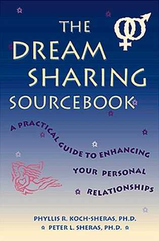Phyllis Sheras - The Dream Sharing Sourcebook