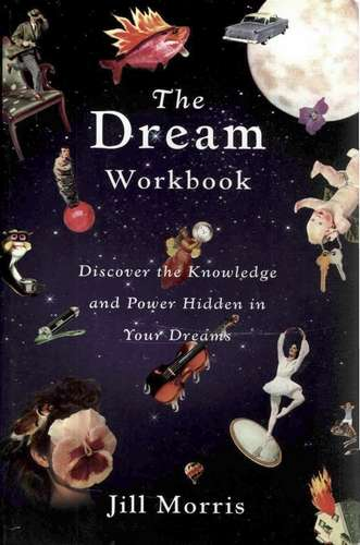 Jill Morris - The Dream Workbook