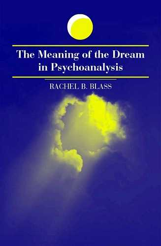 Rachel B. Blass - The Meaning of the Dream in Psychoanalysis