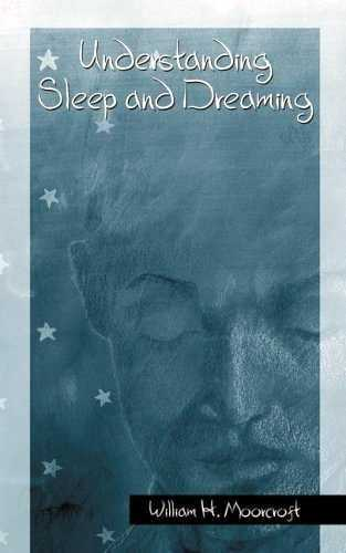 William Moorcroft - Understanding Sleep and Dreaming