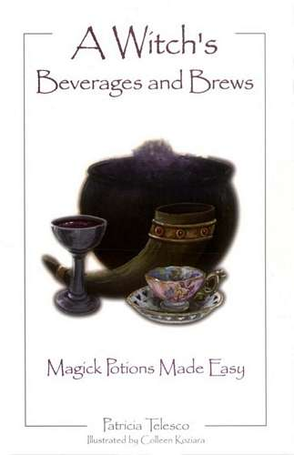 Patricia Telesco - A Witch's Beverages and Brews