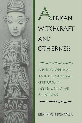 E. Bongmba - African Witchcraft and Otherness