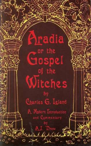 Charles Leland - Aradia, or The Gospel of the Witches