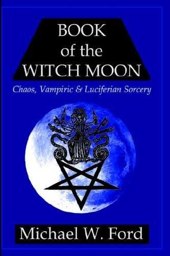 Michael W. Ford - Book of the Witch Moon