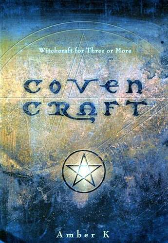 Amber K - Coven Craft - Witchcraft for Three or More