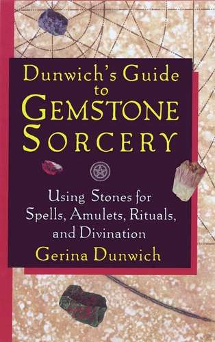 Gerina Dunwich - Guide to Gemstone Sorcery