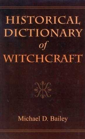 Michael Bailey - Historical Dictionary of Witchcraft
