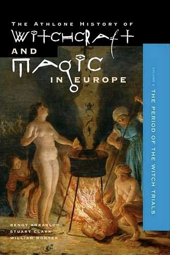 Bengt Ankarloo - Witchcraft and Magic in Europe