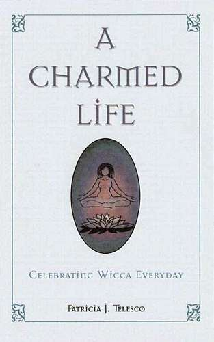 Patricia Telesco - A Charmed Life - Celebrating Wicca Every Day
