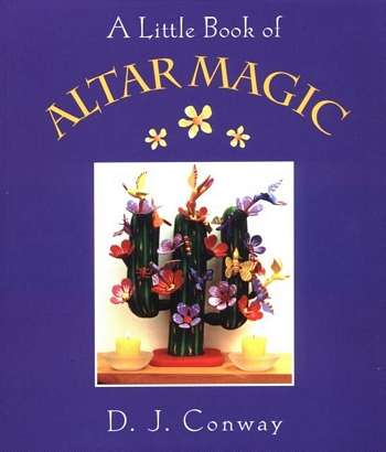 D.J. Conway - A Little Book of Altar Magic