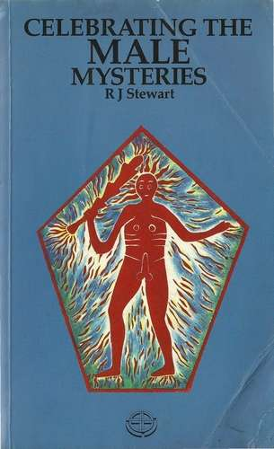 R.J. Stewart - Celebrating the Male Mysteries