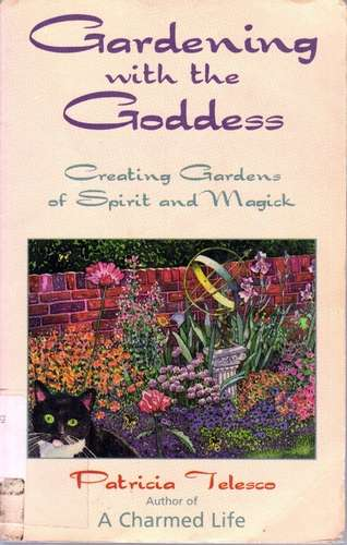 Patricia Telesco - Gardening with the Goddess