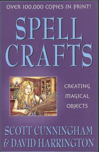 Scott Cunningham - Spell Crafts - Creating Magical Objects