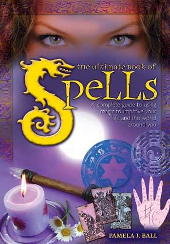 Pamela J. Ball - The Ultimate Book of Spells