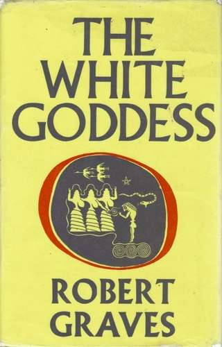 Rober Graves - The White Goddess