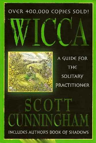 Scott Cunningham - Wicca - A Guide for the Solitary Practitioner