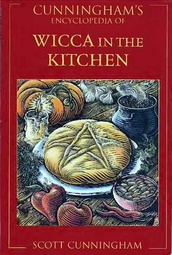 Scott Cunningham - Wicca in the Kitchen