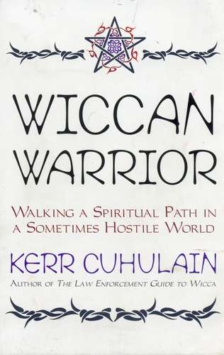 Kerr Cuhulain - Wiccan Warrior