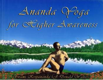 Swami Kriyananda - Ananda Yoga for Higher Awareness