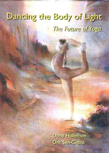 Donna Holleman - Dancing the Body of Light: The Future of Yoga