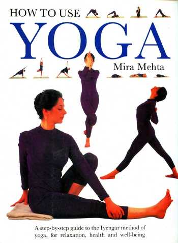 Mera Mehta - How to Use Yoga