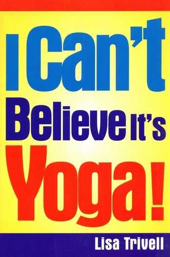 Lisa Trivell - I Can't Believe it's Yoga!