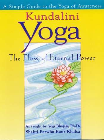 Yogi Bhajan - Kundalini Yoga - The Flow of Eternal Power