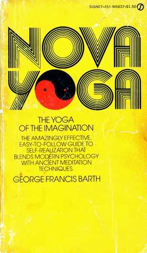 George Francis Barth - Nova Yoga - The Yoga of the Imagination
