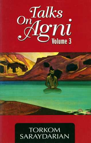 Torkom Saraydarian - Talks on Agni (vol. 3)