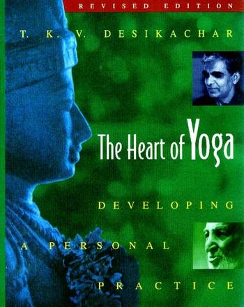 T.K.V. Desikachar - The Heart of Yoga