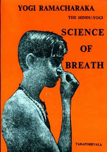 Yogi Ramacharaka - The Hindu-Yogi Science of Breath