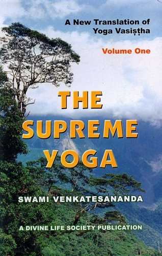 Yoga Vasishtha - The Supreme Yoga (vol. I)