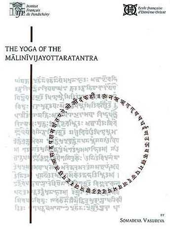 Somadeva Vasudeva - The Yoga of the Malinivijayottaratantra