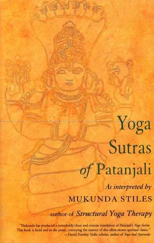 Yoga Sutras of Patanjali (interpreted by Mukunda Stiles)