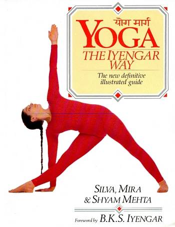 Silva, Mira & Shyam Mehta - Yoga the Iyengar Way