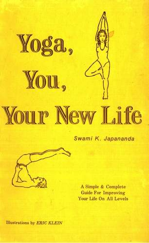 Swami K. Japananda - Yoga, You, Your New Life