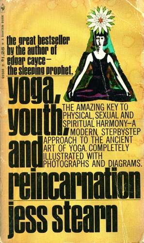 Jess Stearn - Yoga, Youth and Reincarnation