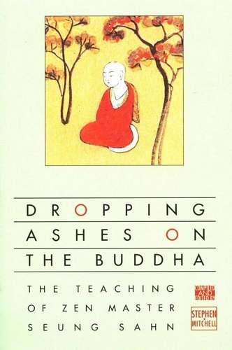 Seung Sahn - Dropping Ashes on the Buddha