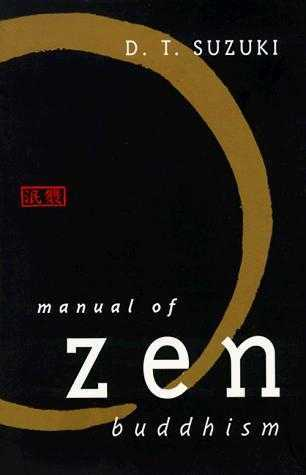 D.T. Suzuki - Manual of Zen Buddhism - Click pe imagine pentru închidere